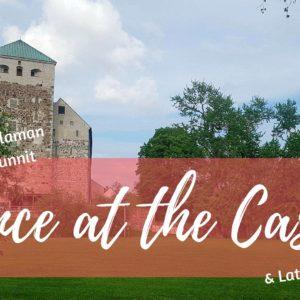 Friday Social huomenna pe 24.8. ja kesän viimeinen Dance at the Castle su 26.8.