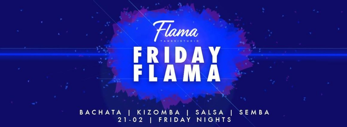 Friday Flama Party 1. maaliskuuta